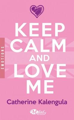 keep-calm-and-love-me