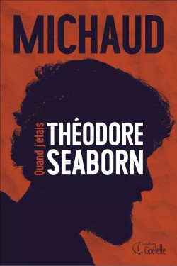 Quand j'étais Théodore Seaborn