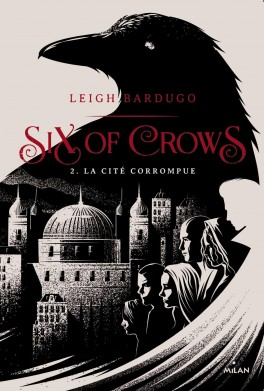 six-of-crows-02-la-cite-corrompue