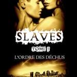 slaves-07-l-ordre-des-dechus