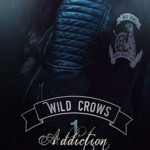 Wild-crows-01-addiction