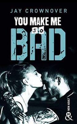 bad-06-you-make-me-so-bad
