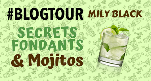 blogtour-secrets-fondants-et-mojitos