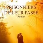 Prisonniers de leur passe