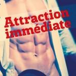 Attraction immédiate