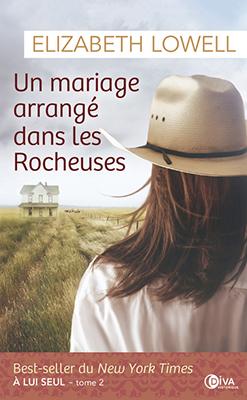 A-lui-seul-02-Un_mariage_arrange_dans_les_rocheuses